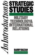 An Introduction to Strategic Studies: Military Technology and International Relations