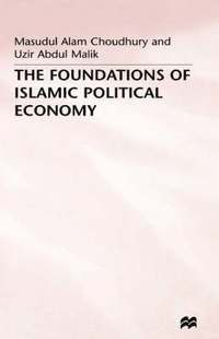 The Foundations of Islamic Political Economy