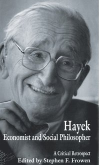 Hayek: Economist and Social Philosopher