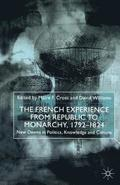 The French Experience from Republic to Monarchy, 1792-1824