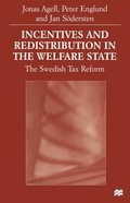 Incentives and Redistribution in the Welfare State