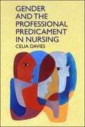 Gender And The Professional Predicament In Nursing