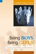 Being Boys; Being Girls: Learning Masculinities and Femininities
