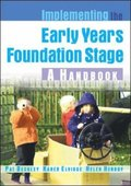 EBOOK: Implementing The Early Years Foundation Stage: A Handbook