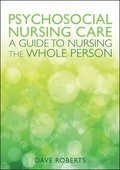 Psychosocial Nursing Care: A Guide to Nursing the Whole Person