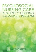 Psychosocial Nursing: A Guide to Nursing the Whole Person