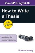 How to write a thesis / Rowena Murray