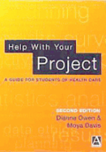 Help with Your Project, 2ed: A Guide for Students of Health Care