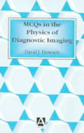 MCQs in the Physics of Diagnostic Imaging