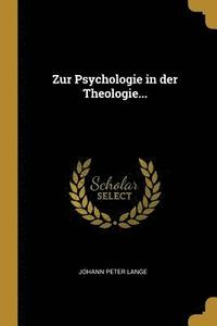 Zur Psychologie in Der Theologie...