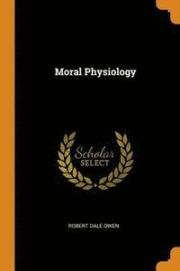 Moral Physiology