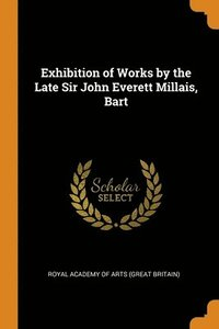 Exhibition Of Works By The Late Sir John Everett Millais, Bart