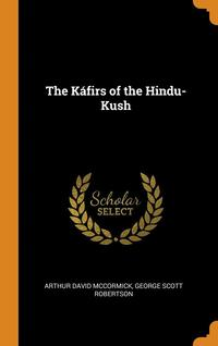 The Kÿ¿½Firs Of The Hindu-Kush