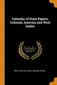 Calendar of State Papers, Colonial, America and West Indies