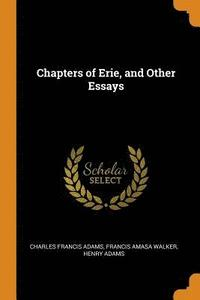 Chapters of Erie, and Other Essays