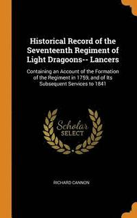 Historical Record of the Seventeenth Regiment of Light Dragoons-- Lancers