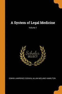 A System of Legal Medicine; Volume 1