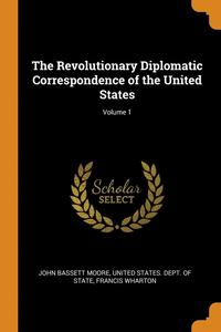 The Revolutionary Diplomatic Correspondence Of The United States; Volume 1