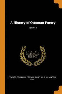 A History of Ottoman Poetry; Volume 1