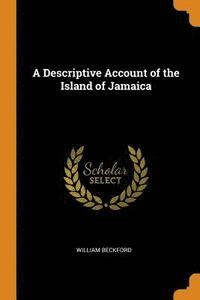 A Descriptive Account of the Island of Jamaica