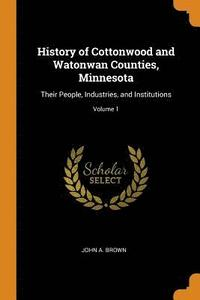 History of Cottonwood and Watonwan Counties, Minnesota