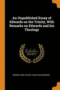 An Unpublished Essay Of Edwards On The T