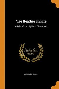 The Heather On Fire: A Tale Of The Highl