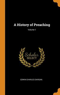 History Of Preaching; Volume 1