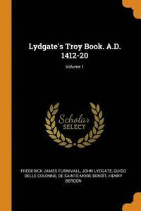 Lydgate's Troy Book. A.D. 1412-20; Volume 1
