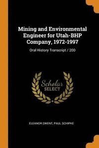 Mining and Environmental Engineer for Utah-Bhp Company, 1972-1997