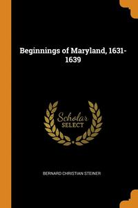Beginnings Of Maryland, 1631-1639