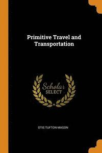 Primitive Travel and Transportation