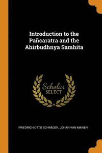 Introduction to the Pa caratra and the Ahirbudhnya Samhita