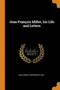 Jean Fran ois Millet, His Life and Letters