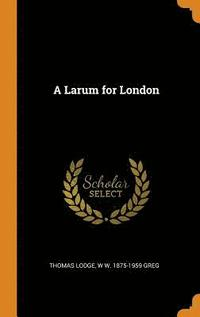 A Larum for London