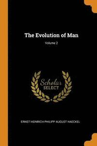 The Evolution of Man; Volume 2