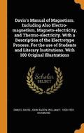 Davis's Manual Of Magnetism. Including Also Electro-Magnetism, Magneto-Electricity, And Thermo-Electricity. With A Description Of The Electrotype Process. For The Use Of Students And Literary Institut