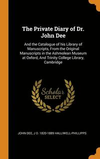 Private Diary Of Dr. John Dee