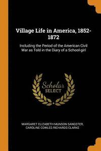 Village Life in America, 1852-1872