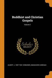 Buddhist and Christian Gospels; Volume 1