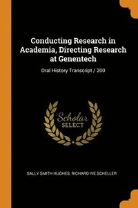 Conducting Research In Academia, Directing Research At Genentech
