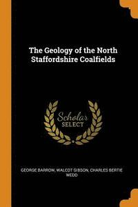 The Geology of the North Staffordshire Coalfields