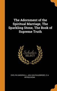 Adornment Of The Spiritual Marriage, The Sparkling Stone, The Book Of Supreme Truth