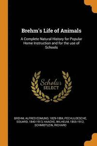 Brehm's Life of Animals