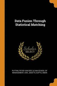 Data Fusion Through Statistical Matching