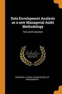 Data Envelopment Analysis as a New Managerial Audit Methodology