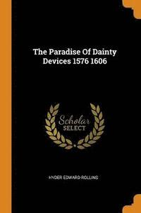 The Paradise of Dainty Devices 1576 1606