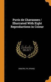 Puvis de Chavannes / Illustrated with Eight Reproductions in Colour
