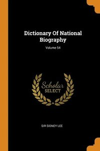 Dictionary Of National Biography; Volume 54