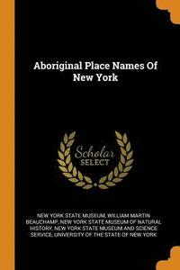 Aboriginal Place Names of New York